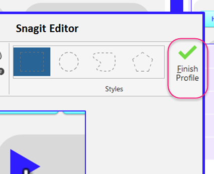 Shows the Finish Profile button in Snagit.
