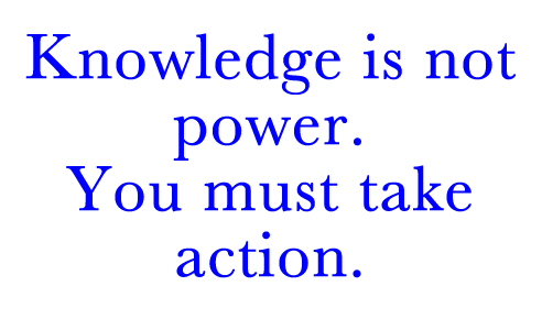 Knowledge plus action equal Power