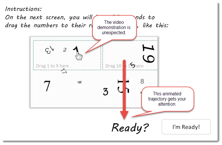 """The instructions for the task include a short video: watching the little hand drag the numbers is captivating! So the """"Ready"""" needed to be animated to get the attention of the learner."""